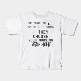 Be Nice to Your Children – They Choose Your Nursing Home - Vintage ...