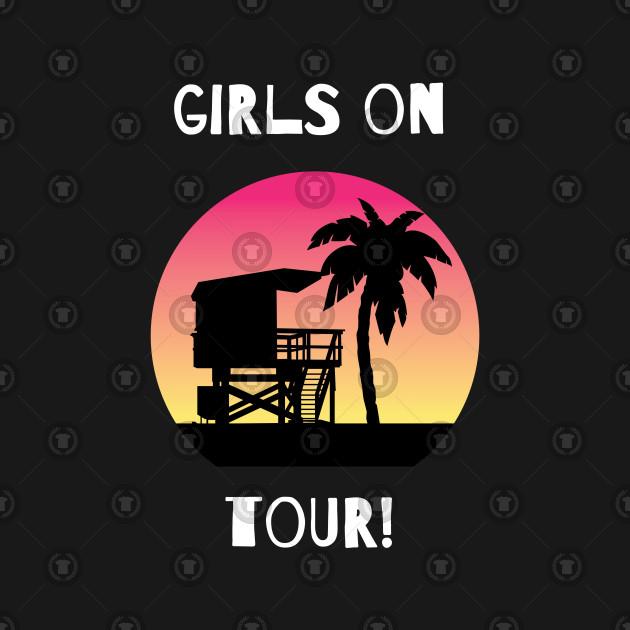 Girls On Tour! - Unique Design