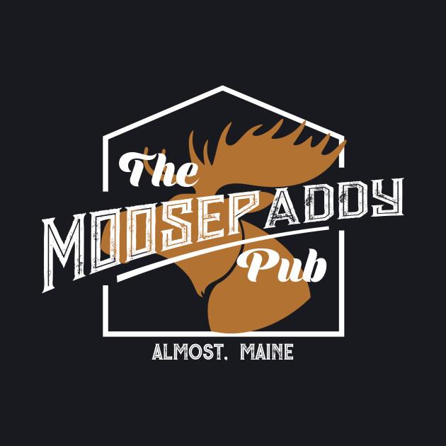 Moose Paddy Pub Shirt | Almost, Maine