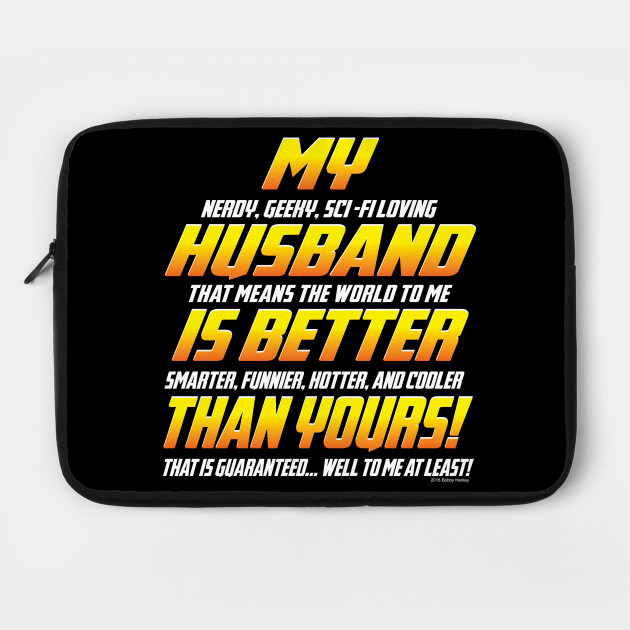 My Husband Is Better Than Yours Husband Laptop Case Teepublic