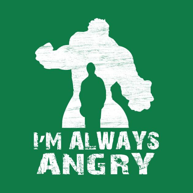 Iam Always Angry