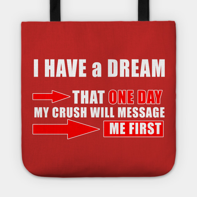 Best Quotes about love - I have a Dream That one day my Crush will message  me first