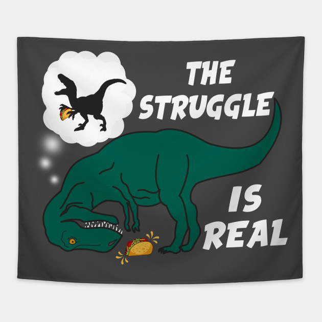 3818615d1 The Struggle Is Real T Rex TShirt Funny Dinosaur Tacos Gift - T Rex ...