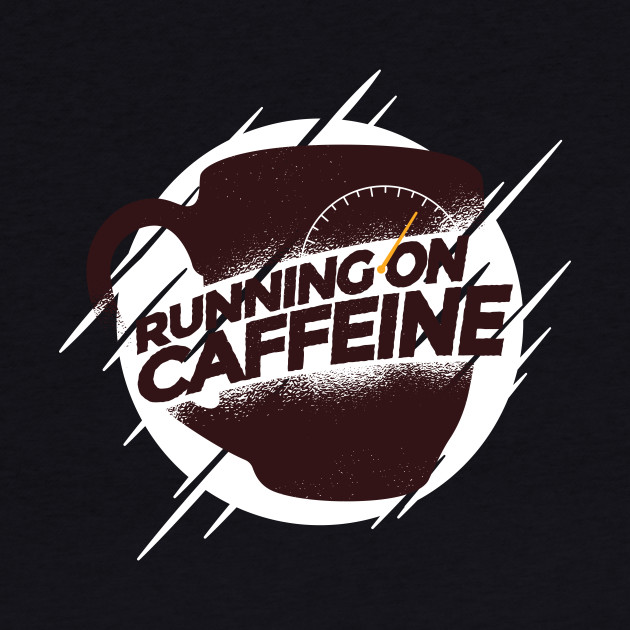 Running On Caffeine