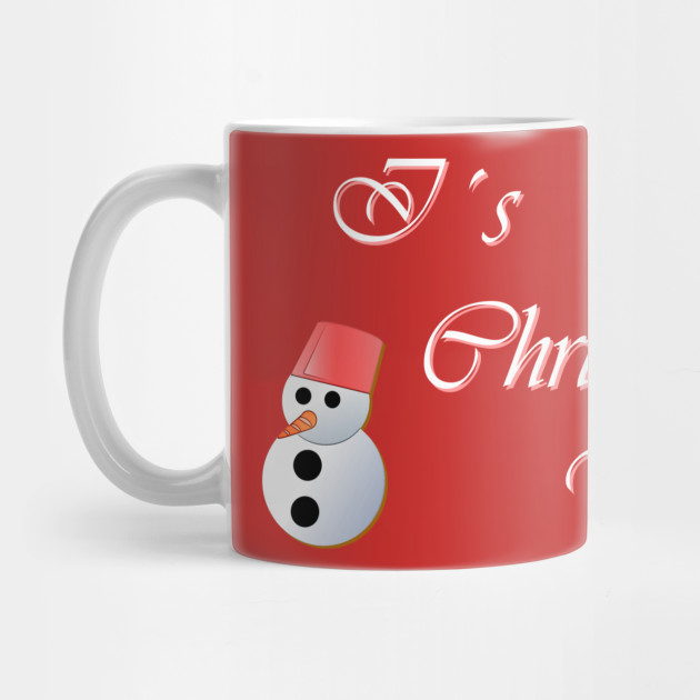 It's Christmas Time, Christmas Humor, Christmas Sayings Mug