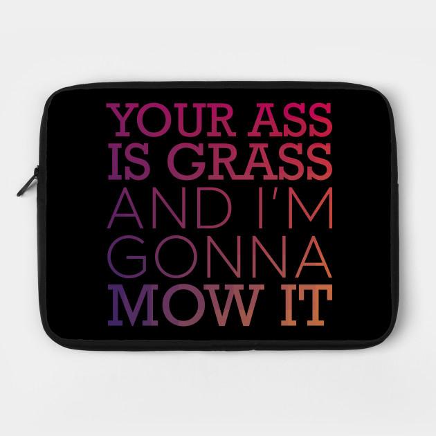 Ass is Grass
