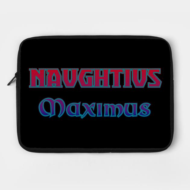 naughtius maximus