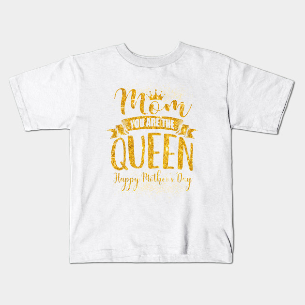 76409ff8 Happy Mothers Day T-Shirt Mom You Are The Queen Pink Graphic Kids T-Shirt