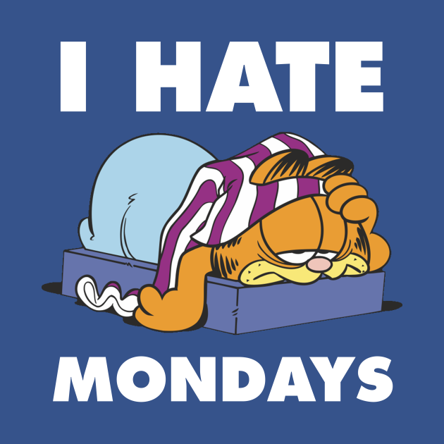 I hate Mondays...