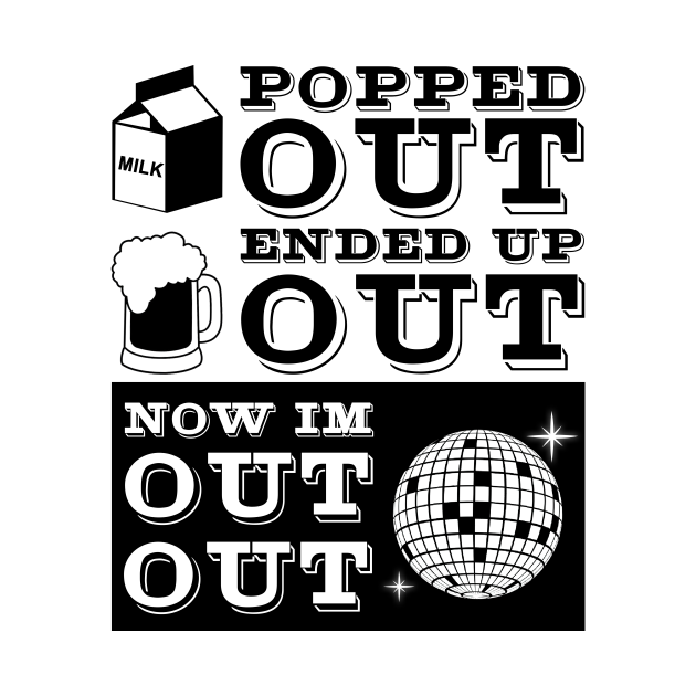 Popped Out Ended Up Out Now Im Out Out