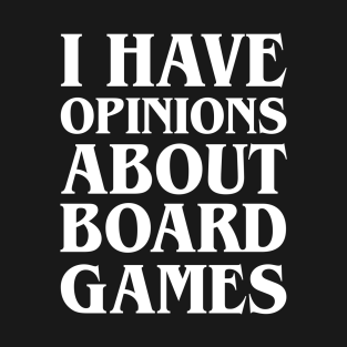 3f1fc3c87 I Have Opinions About Board Games Funny Boardgame T-Shirt