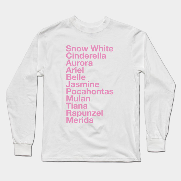 Princess Names Disney Princesses Long Sleeve T Shirt Teepublic