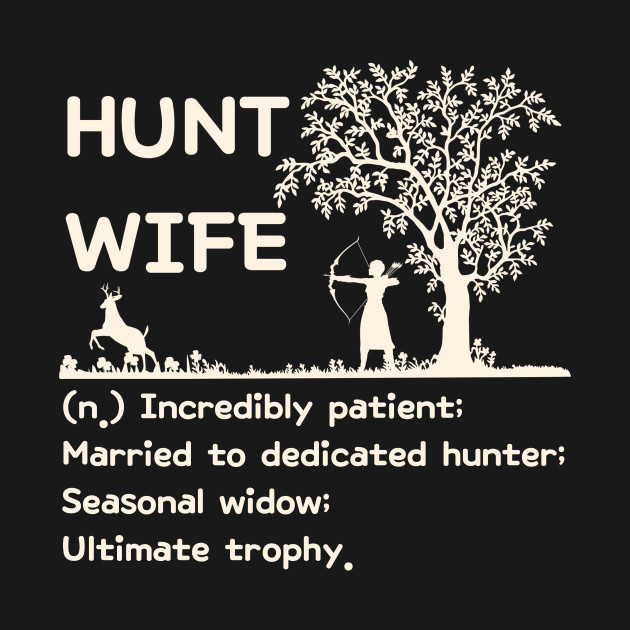 Hunt Wife Definition - Humorous Gift for Hunter-s Wife