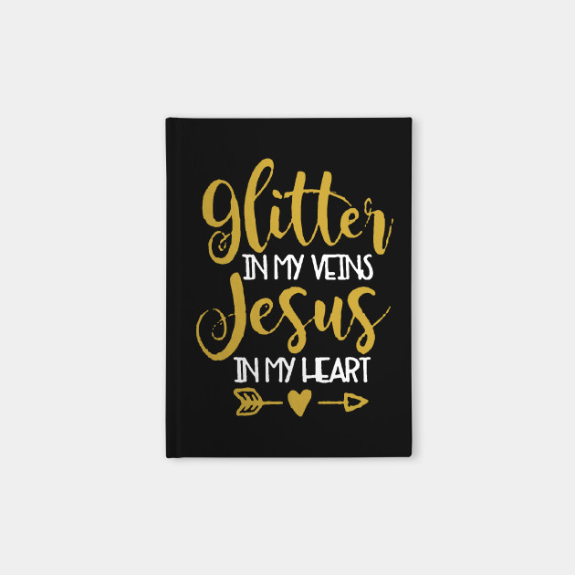 Glitter in my veins and Jesus in my heart