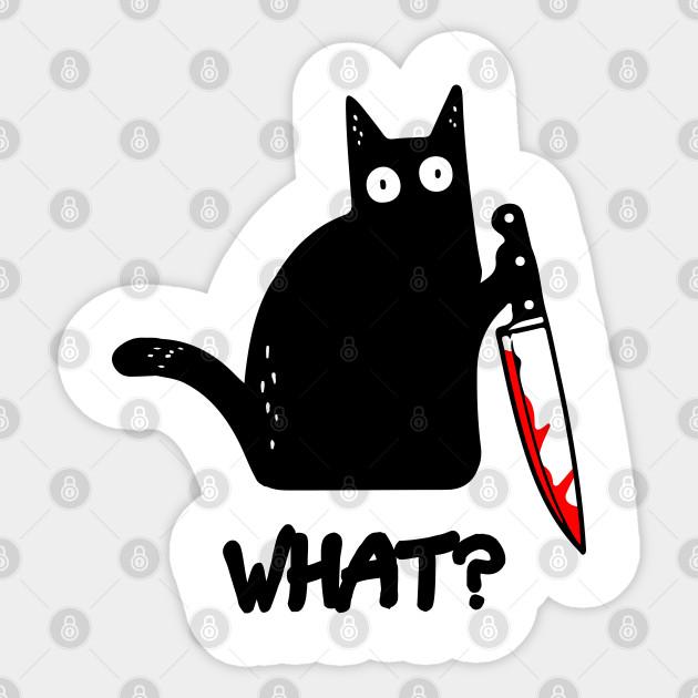 Funny Black Cat What Murderous Cat Holding Knife Halloween Costume What Light Cat Holding Knife Sticker Teepublic