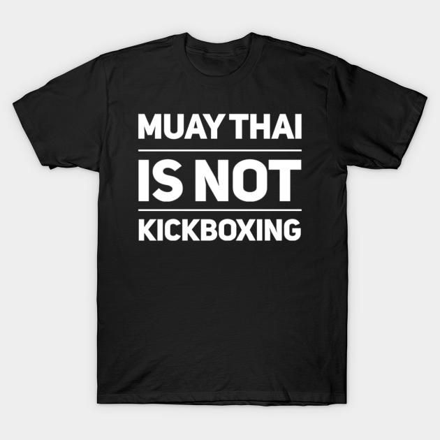 Muay Thai is not Kickboxing