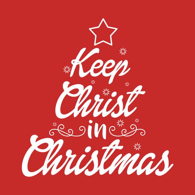 Christ In Christmas.Keep Christ In Christmas