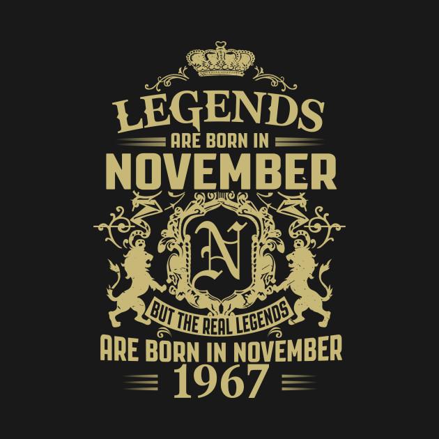 Legends are Born in November 1967