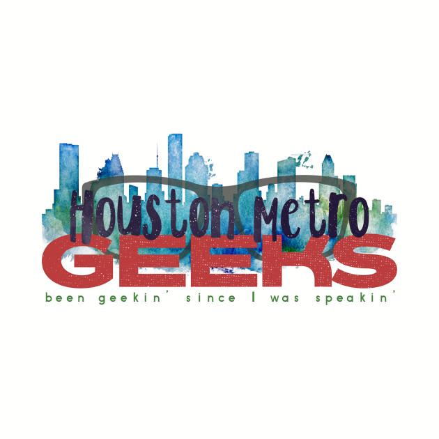 Houston Metro Geek Shirt!