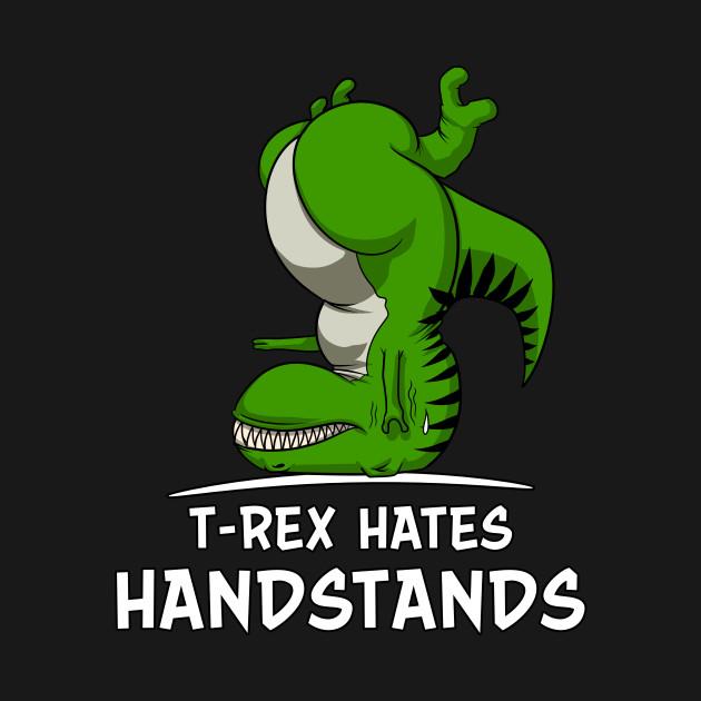 t rex hates handstands funny gymnastics dinosaur t rex hates