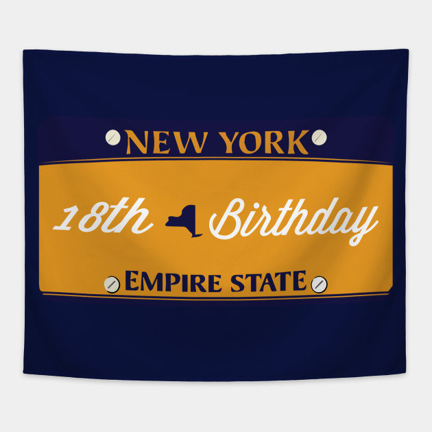 NEW YORK LICENSE PLATE 18th Birthday Gift Girl Daughter Sister Girlfriend Friend Happy T Shirt Ideas Tapestry