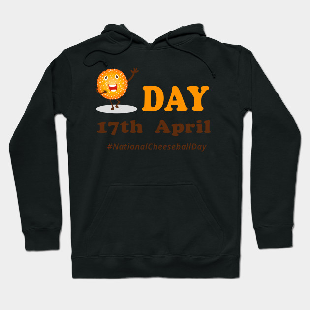 Funny National Cheeseball day print for Cheeseball lovers Hoodie