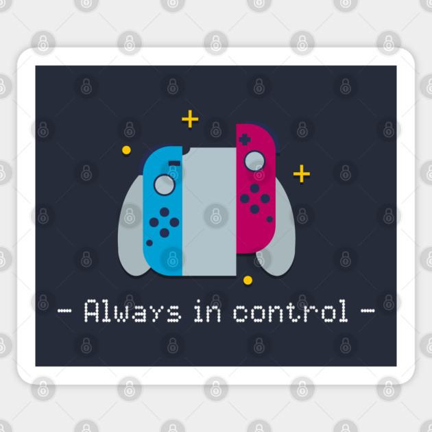 Always In Control Nintendo Switch Controller Inspired Design Nintendo Switch Console Sticker Teepublic