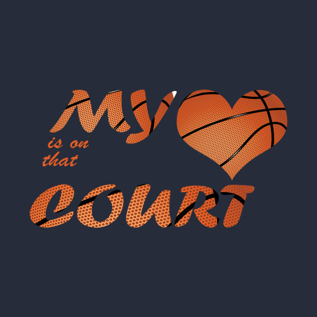 my heart is on that court mum,dad basketball fan