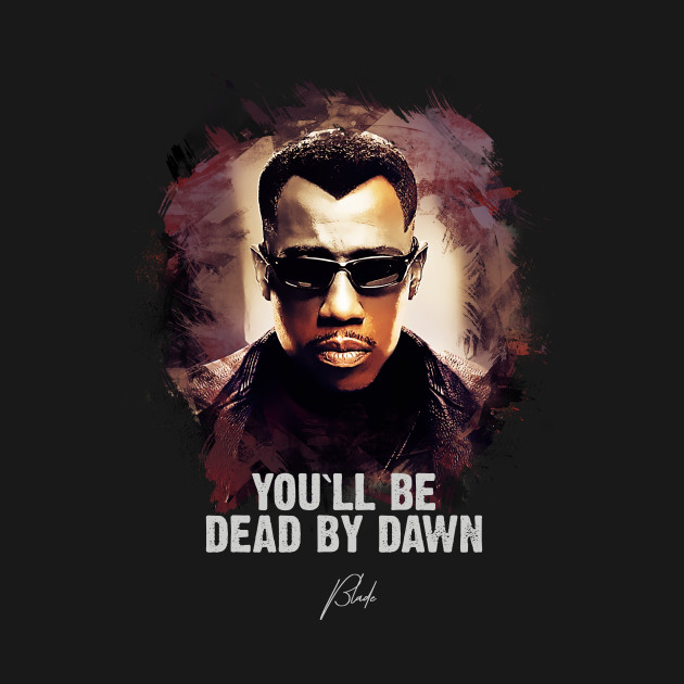 You`ll Be Dead By Dawn - BLADE
