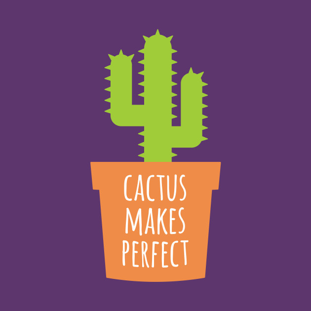 Image result for cactus makes perfect