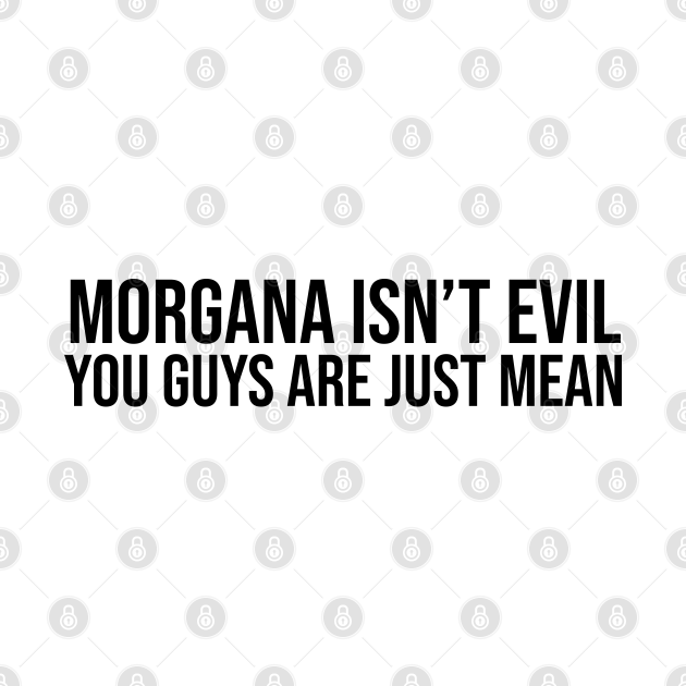 Morgana isn't evil