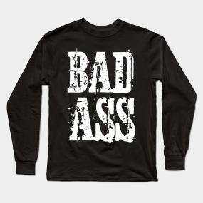 ea81da38 Badass Long Sleeve T-Shirts | TeePublic