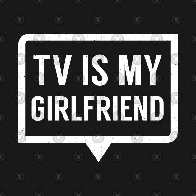 TV Is My Girlfriend