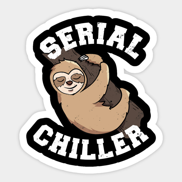 Womens Tank Serial Chiller Tanktop Funny Lazy Sloth Shirt