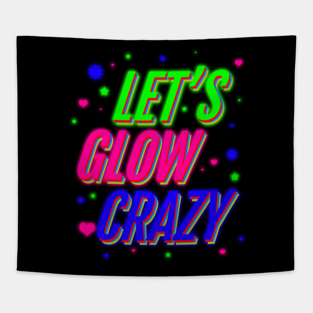 'Lets Glow Crazy 80s' Awesome Eighties Vintage Gift