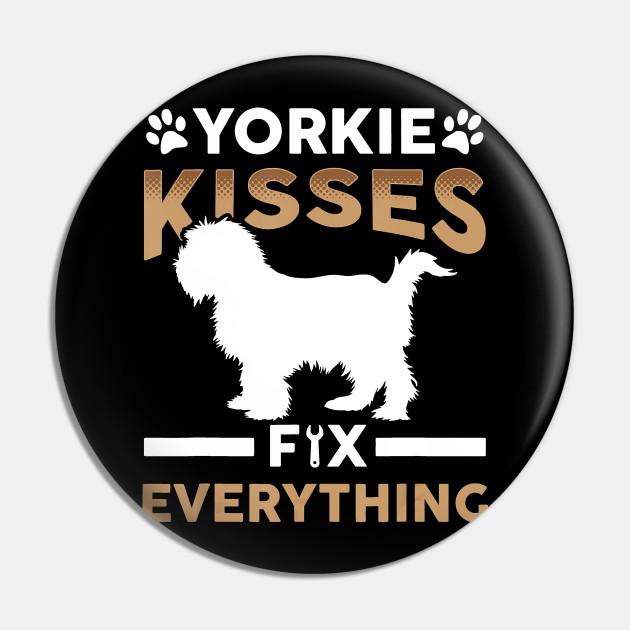 Yorkshire Terrier-Yorkie Kisses Fix Everything Shirt Yorkshire Dog Lover Gift