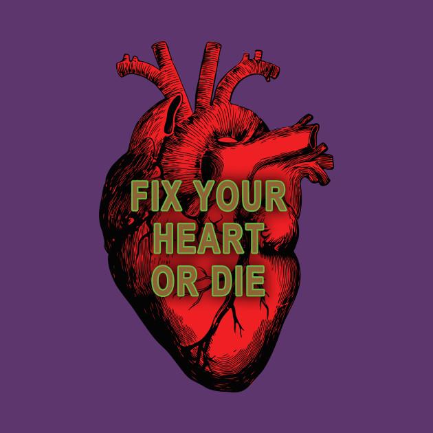 Fix Your Heart Or Die Twin Peaks T Shirt Teepublic