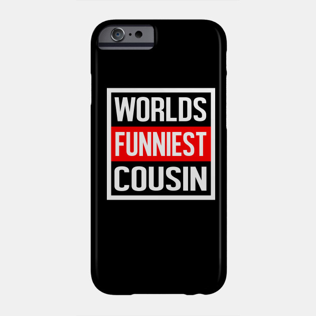 Worlds Funniest Cousin Christmas Birthday Gift Design Phone Case