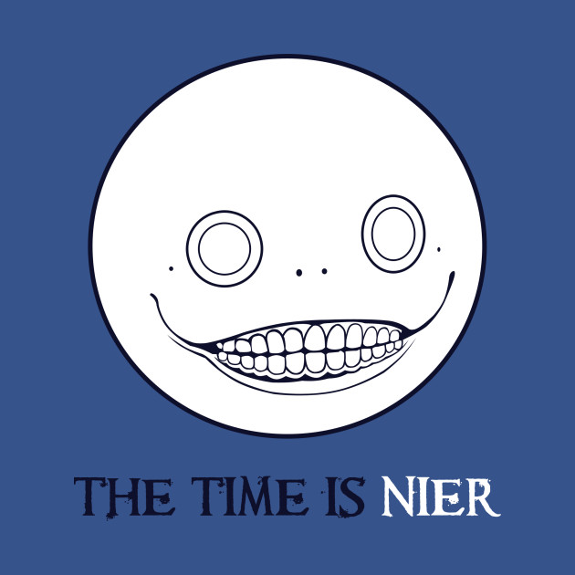 The Time is Nier