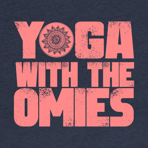 YOGA WITH THE OMIES