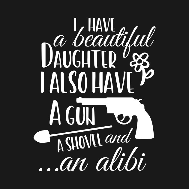 daughter father funny father daughter sayings t shirt teepublic