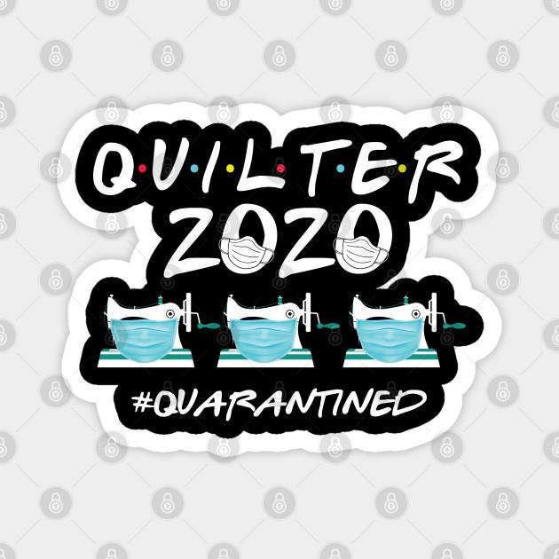 Quilter 2020 Quarantine Tshirt !