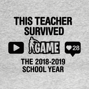 97638808fc99 This teacher survived the 2018 2019 school year T-Shirt