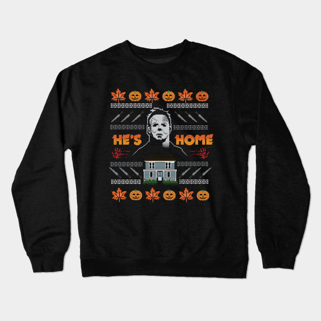 Hes Home Christmas Sweater Michael Myers Crewneck Sweatshirt