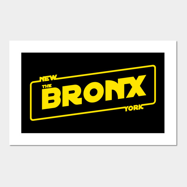 Bronx, NY (Star Wars Style) - Bronx - Wall Art   TeePublic