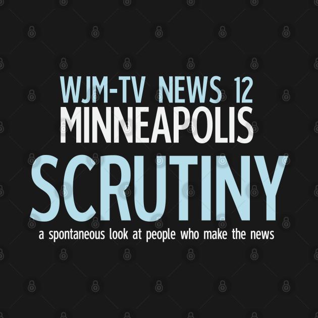 Scrutiny: WJM-TV Minneapolis