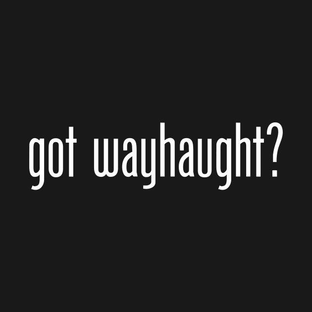 Wynonna Earp - Got Wayhaught?