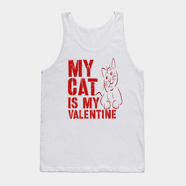 My Cat Is My Valentine Shirt Valentine's Day Love Heart Pets Tshirt Gift Tee Tank Top