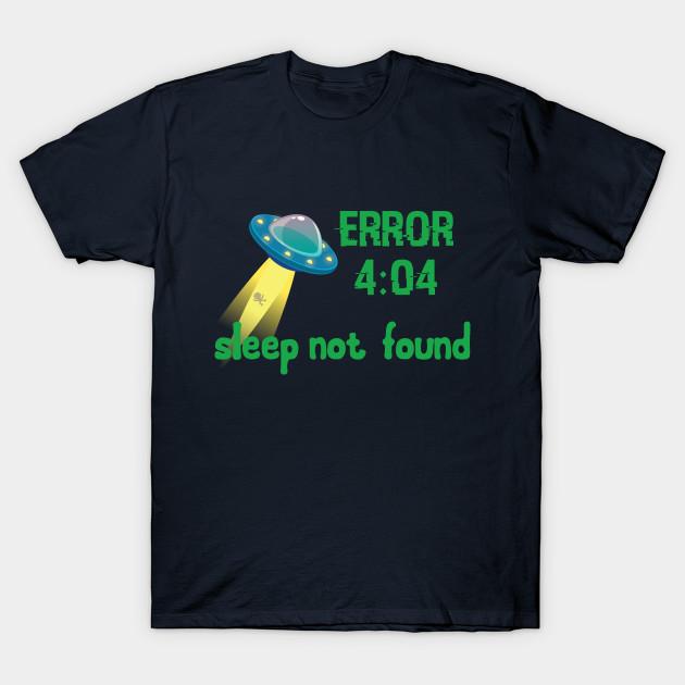 Error 404 Sleep not found coding t-shirt