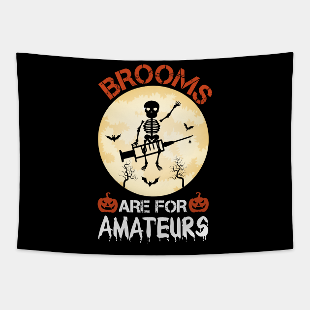 Brooms Are for Amateurs Nurse Skeleton Riding Syringe / Nursing Halloween / Skeleton Halloween / Funny Halloween Nurse / Scary Nurse Halloween / Halloween Gift Ideas